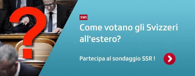 Come votano gli Svizzeri all'estero? Partecipa al sondaggio SSR !