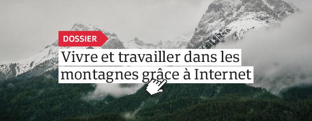 Vivre et travailler dans les montagnes grâce à Internet