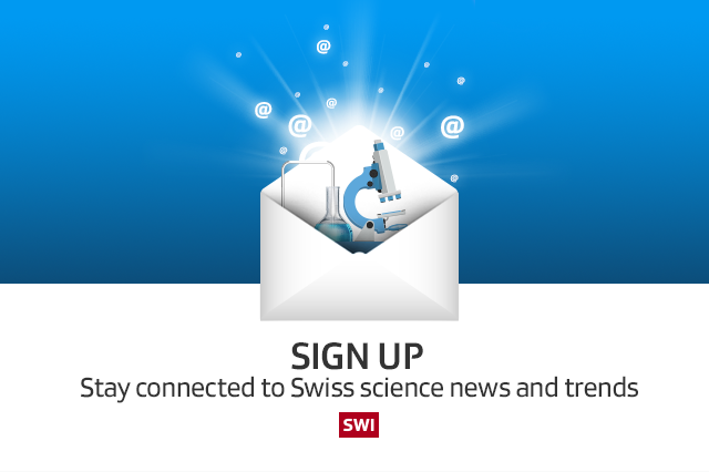 Sign up! Stay connected to Swiss science news and trends